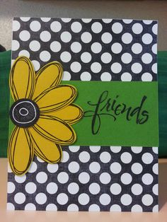 Greeting Card Stampin' Up - Any occasion friendship card 5 x 6 Cool Cards, Diy Cards, Sunflower Cards, Friendship Cards, Get Well Cards, Cards For Friends, Creative Cards, Greeting Cards Handmade, Homemade Cards