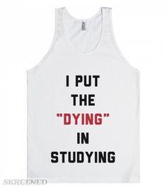 I Put The Dying In Studying | I put the dying in studying. I'm always dead after studying. It is the worst. #Skreened