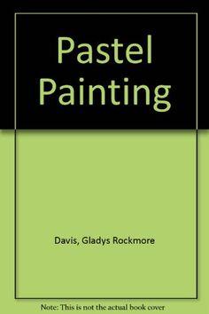 Pastel Painting by Gladys Rockmore Davis,http://www.amazon.com/dp/0670258458/ref=cm_sw_r_pi_dp_nJl7sb0FQZRSHZHQ