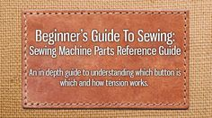 Free online classes - Sewing Parts Online!!!   Beginner's Guide to Sewing, we've made this little reference guide to elaborate on those parts we went over in the videos- …