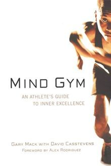 """Drawing on his work with some of the top teams in professional sports, noted sport psychology consultant Gary Mack shares with you the same techniques and exercises he uses to help elite athletes build mental """"muscle."""" These 40 accessible lessons and inspirational anecdotes will help you gain the """"head edge"""" over the competition...  Mind Gym: An Athlete's Guide to Inner Excellence by Gary Mack and David Casstevens."""