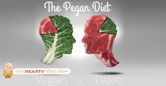 THE REAL TRUTH ABOUT PALEO AND VEGAN: WHY THIS IS THE BEST DIET COMBO EVER CREATED