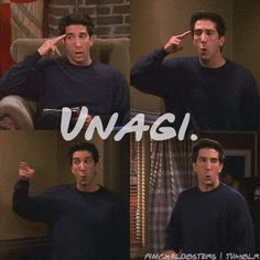 Unagi...only FRIENDS fans understand.