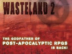 Wasteland 2 by inXile entertainment — Kickstarter