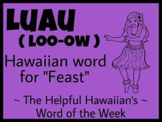The Helpful Hawaiian's Word of the Week: Luau Hawaiian Words And Meanings, Hawaiian Phrases, Hawaiian Sayings, Aloha Hawaii, Hawaii Vacation, Hawaii Travel, Hawaii Language, Hawaii Quotes, Islas Cook