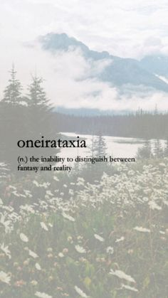 ONEIRATAXIA (n) the inability to distinguish between fantasy and reality. (I think I might have it) Unusual Words, Weird Words, Rare Words, Unique Words, Fancy Words, Big Words, Pretty Words, Beautiful Words, Motivacional Quotes