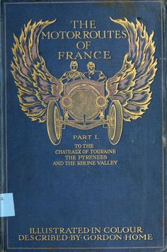 The Motor Routes of France...described by Gordon Home