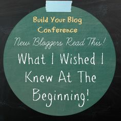 New Blogger Read This! What I Wished I Knew At The Beginning!  #bloggingtips BuildYourBlogConference.com