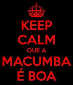 keep-calm-que-a-macumba-e-boa.png (600×700)
