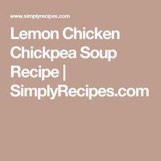 Lemon Chicken Chickpea Soup Recipe | SimplyRecipes.com