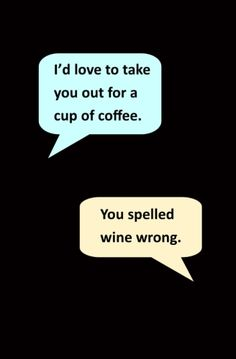 Wine Quote | I'd like to take you out for coffee. - You spelled wine wrong. | WineTasting | Wine Lover | Holiday wine gift | Blank Journal