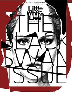 Little White Lies, 33 - The Black Swan Issue. Cover illustration by Paul Willoughby. Cover typography by David Carson. Got the text to work with the image David Carson Design, David Carson Work, The Black Swan, Black White, Massimo Vignelli, Lettering, Typography Design, Case Study Design, Schrift Design