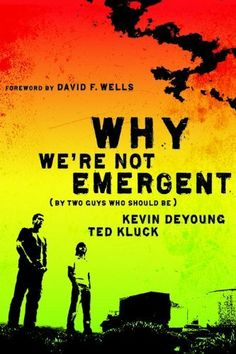 Why We're Not Emergent: By Two Guys Who Should Be by Kevin DeYoung, http://www.amazon.com/dp/0802458343/ref=cm_sw_r_pi_dp_XsgSqb144ZQ20