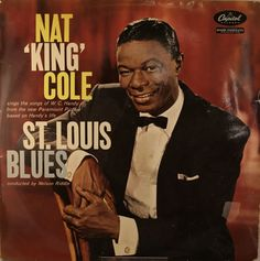 """Louis Blues: From the filmed version of W. Handy's life, this recording features Nelson Riddle's """"Overture"""" and Cole singing ten of Handy's finest compositions backed by an orchestra playing Riddle's arrangements. Vinyl Cover, Cd Cover, Cover Art, Vinyl Music, Lp Vinyl, Vinyl Records, Nelson Riddle, Jazz, Classic Album Covers"""