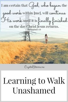 How do you learn to walk unashamed? By exposing your hurt to His light. Let go of the blame. Let go of the shame.
