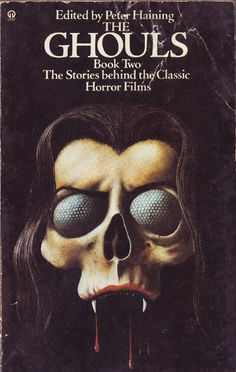 THE GHOULS - Stories Behind Classic Horror Films   Vault Of Evil: Brit Horror Pulp Plus!