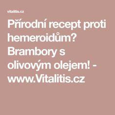 Přírodní recept proti hemeroidům? Brambory s olivovým olejem! - www.Vitalitis.cz