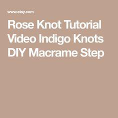 Rose Knot Tutorial Video  Indigo Knots  DIY Macrame  Step