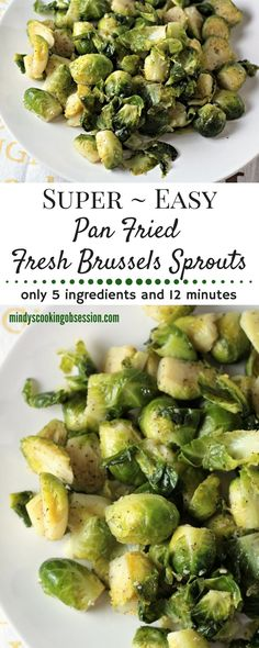 Super Easy Pan Fried Fresh Brussels Sprouts combine Brussels sprouts, olive oil, garlic, salt, pepper, and water to make a healthy and easy side dish.
