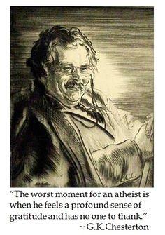 """Nuestro (mi querido y admirado) sabio apologeta G.K. Chesterton / ésto lo he presenciado (jaja) y es hermoso y conmovedor, también un """"ateo"""" Glorifica a Dios a su manera, Gloria a Dios!!"""