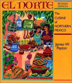 El Norte: The Cuisine of Northern Mexico