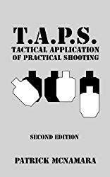 The Paperback of the T. Tactical Application of Practical Shooting: Recognize the void in your tactical training by Patrick McNamara at Barnes &