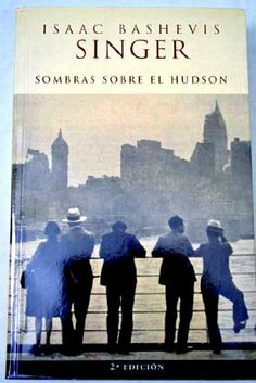 SOMBRAS SOBRE EL HUDSON (AFLUENTES): Amazon.es: ISAAC BASHEVIS SINGER, RHODA HENELDE ABECASSIS: Libros