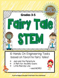 Fairy Tale STEM…10 engineering tasks based on fairy tales…Build a Raft for the Billy Goats, A Parachute for Jack, and MORE! From More Than a Worksheet $