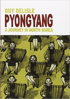Amazon.com: Pyongyang: A Journey in North Korea (9781897299210): Guy Delisle, Helge Dascher: Books