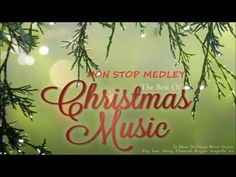 The Best of Christmas Music - The Best Christmas Songs - Non Stop Medley - YouTube