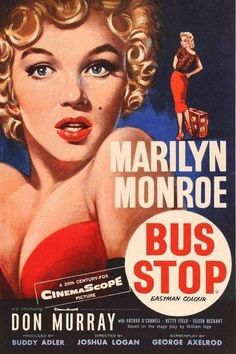 Marilyn Monroe movie poster for the film Bus Stop, starring Don Murray, Arthur O'Connell, Betty Field & Eileen Heckart …. Film Logo, Classic Movie Posters, Classic Movies, Pulp Fiction, Betty Field, Film Mythique, Marilyn Monroe Movies, Marilyn Monroe Poster, Vintage Posters