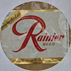 "One Vintage ""Rainier For Life"" Rainier Beer Label 1956 to 1957"