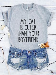 My cat is cuter than your boyfriend tshirt funny cat shirt camp funny Clothes Casual Outift for teens movies girls women summer fall spring winter outfit ideas hipster dates school parties Polyvores Tumblr Teen Fashion Graphic Tee Shirt #teesforteens #hipsteroutfits