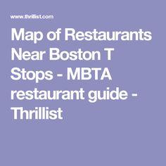 Map of Restaurants Near Boston T Stops - MBTA restaurant guide - Thrillist