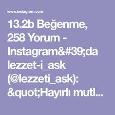 """13.2b Beğenme, 258 Yorum - Instagram'da lezzet-i_ask (@lezzeti_ask): """"Hayırlı mutlu günler arkadaslar tadı ve görüntüsü harika cok güzel bir ana yemek tarifim…"""" Iftar, Food And Drink, Told You So, Instagram, Let It Be, Feelings, My Love, Allah, Tiramisu"""