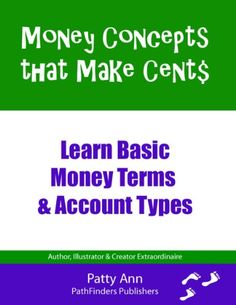 http://pfpins.com/money-concepts-that-make-cent-learn-basic-money-term-account-type/ Welcome to Money Concepts that Make Cent$! Learn Basic Money Term$ & Account Type$ Do you want to know more about money accounts and money terms? Here's the place to start! This book presents simple, easy to learn concepts about the major types of money accounts that you will encounter during your life. From learning about the origination of money to ...