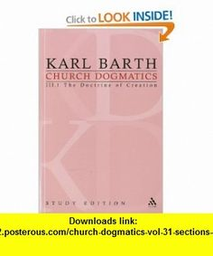 Church Dogmatics, Vol. 3.1, Sections 40-42 The Doctrine of Creation, Study Edition 13 (9780567196637) Karl Barth , ISBN-10: 0567196631  , ISBN-13: 978-0567196637 ,  , tutorials , pdf , ebook , torrent , downloads , rapidshare , filesonic , hotfile , megaupload , fileserve