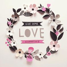 Give some love! - Paper Crafts = Hanna Nyman Paper poetry by Stockholm based designer and print designer Hanna Nyman. WebShop on website.