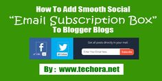 How To Add Smooth Socail Subscriber Box Widget To Blogger