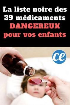 La Liste Noire des 39 Médicaments Dangereux POUR VOS ENFANTS.