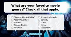 Personally, I love every type of movie genre. Thanks to Netflix, and programs like it, you can sample all types of movies without rental fees. We want to know, what are your favori
