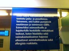 Lohjan uimahallisssa kesätauon jälkeen kyltti, jossa lukee: Ethän käytä voimakkaasti tuoksuvia tuotteita puku- ja pesutiloissa...