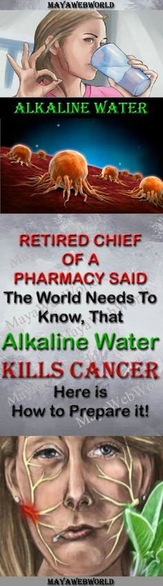 """Retired Chief of a Pharmacy said: """"The World needs to Know, That Alkaline Water Kills Cancer"""" … Here is How to Prepare it! #cancer #alkaline #water #dieases #health"""
