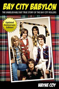 Bay City Babylon: The Unbelievable, But True Story Of The Bay City Rollers (English Edition) eBook: Wayne Coy: Amazon.de: Kindle-Shop