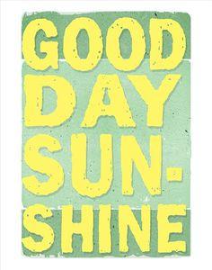 Good Day Sunshine print - delovelyArts $17.50