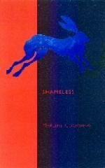 """Shameless"" by Marlene Cookshaw - shortlisted for the 2003 Dorothy Livesay Poetry Prize"