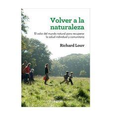 """""""Volver a la naturaleza"""" de Richard Louv"""