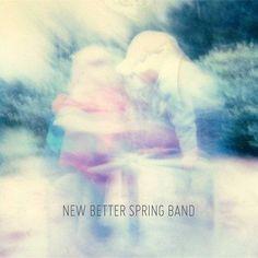 New Better Spring Band - New Better Spring Band
