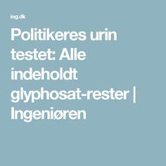 Politikeres urin testet: Alle indeholdt glyphosat-rester   Ingeniøren