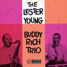 Lester Young, Buddy Rich jazz... One I would love to have.